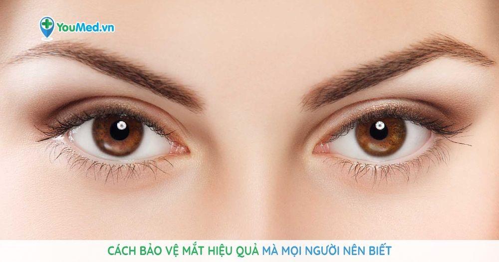 Cách bảo vệ mắt hiệu quả mà mọi người nên biết
