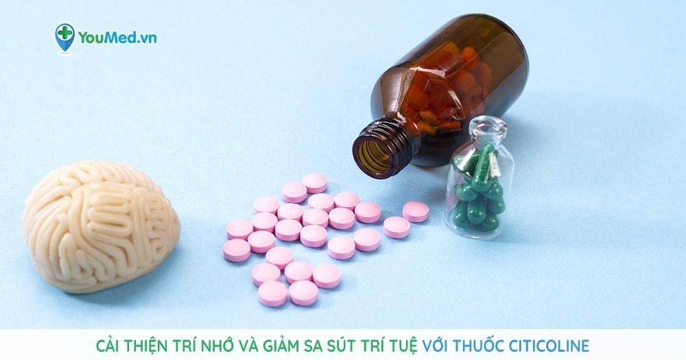 Cải thiện trí nhớ và giảm sa sút trí tuệ với thuốc Citicoline