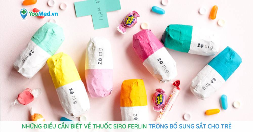 Những điều cần biết về thuốc siro Ferlin trong bổ sung sắt cho trẻ