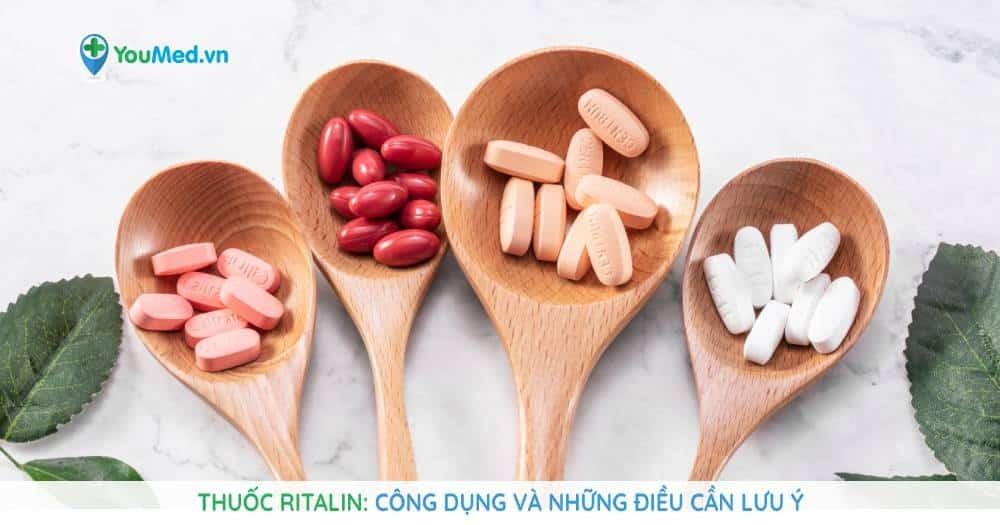 Thuốc Ritalin: công dụng và những điều cần lưu ý