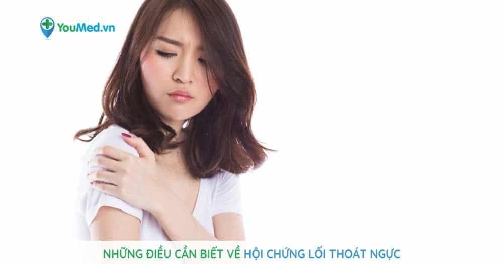 Những điều cần biết về hội chứng lối thoát ngực
