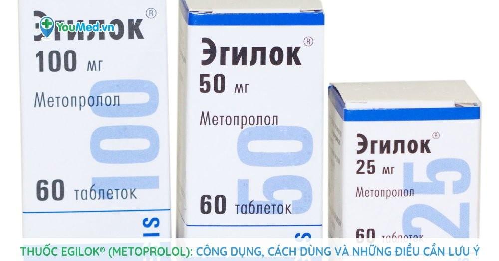 Thuốc Egilok® (metoprolol): Công dụng, cách dùng và những điều cần lưu ý
