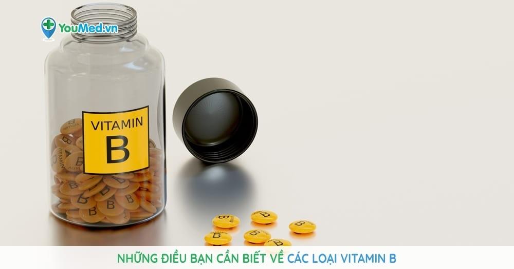 Những điều bạn cần biết về các loại vitamin B