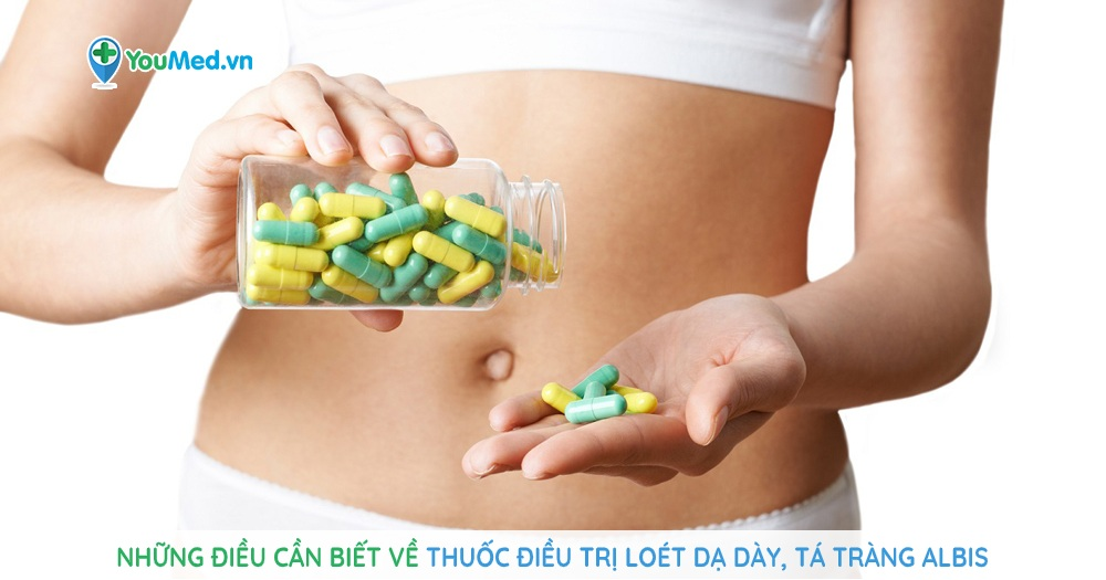 Những điều cần biết về thuốc điều trị loét dạ dày, tá tràng Albis