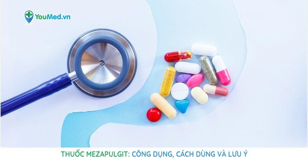 Thuốc Mezapulgit: Công dụng, cách dùng và lưu ý