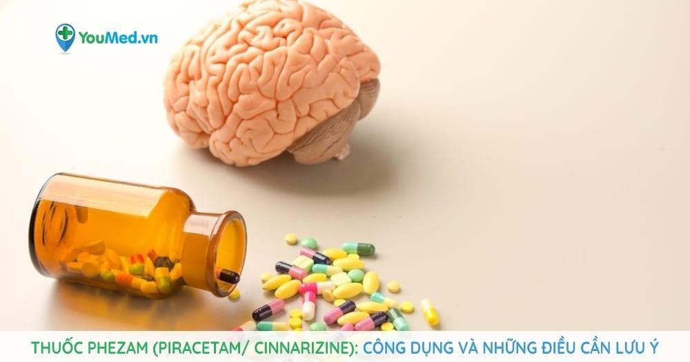 Thuốc Phezam - Công dụng và những điều cần lưu ý