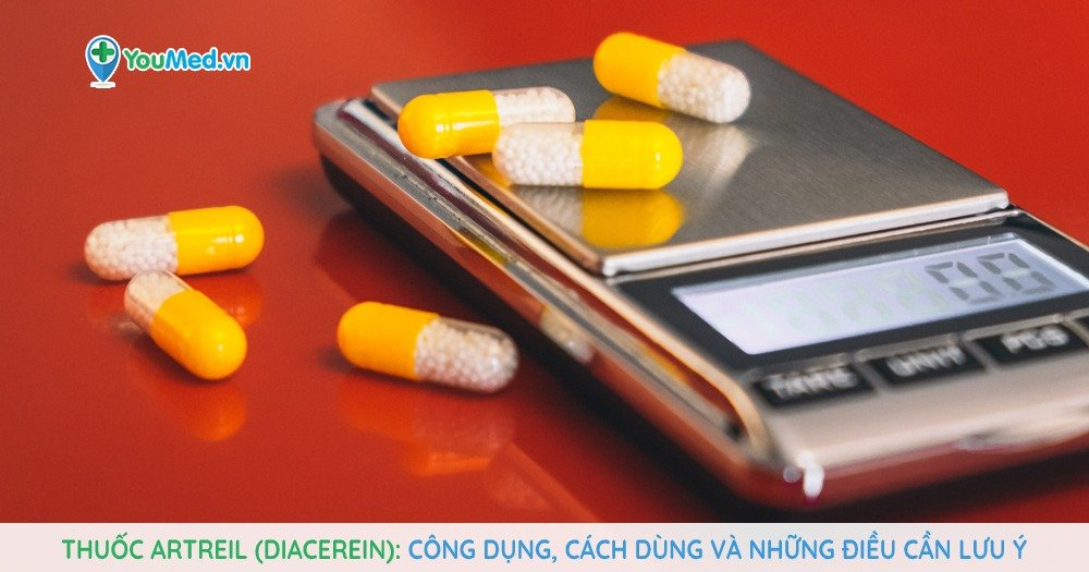 Thuốc Artreil (diacerein): Công dụng, cách dùng và những điều cần lưu ý