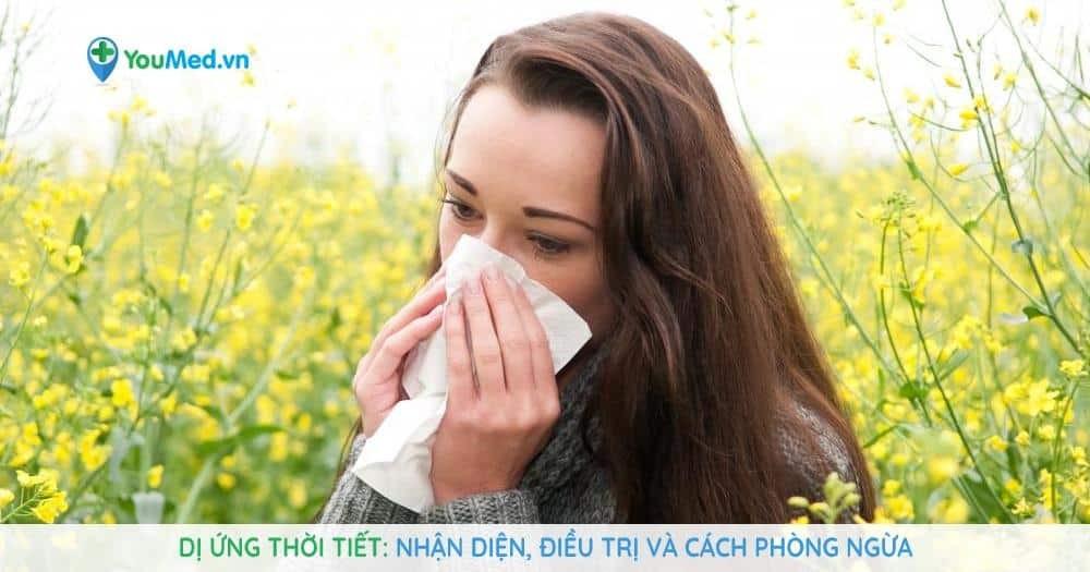 Dị ứng thời tiết: Nhận diện, điều trị và cách phòng ngừa