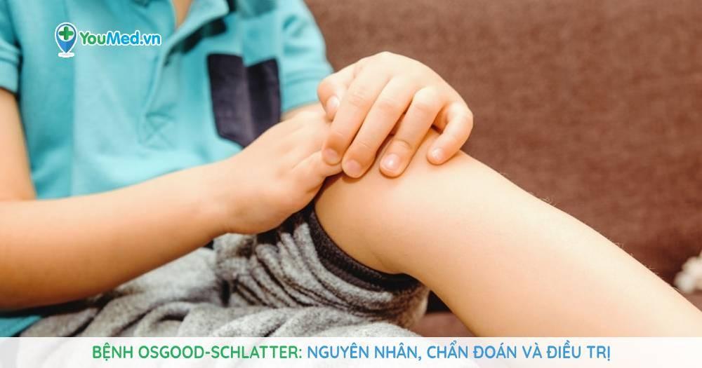 Bệnh Osgood-Schlatter (Viêm lồi củ trước xương chày): Nguyên nhân, chẩn đoán và điều trị