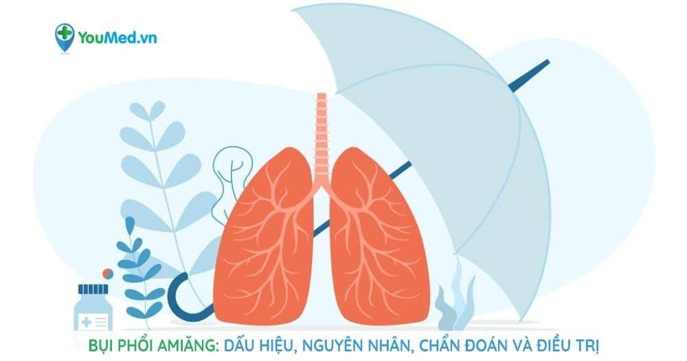 Bụi phổi amiăng Dấu hiệu, Nguyên nhân, Chẩn đoán và Điều trị