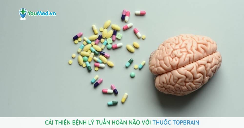 Cải thiện bệnh lý tuần hoàn não với thuốc Topbrain