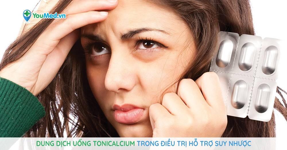 Dung dịch uống Tonicalcium trong điều trị hỗ trợ suy nhược