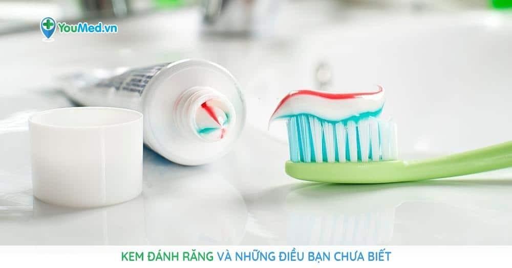 Kem đánh răng và những điều bạn chưa biết