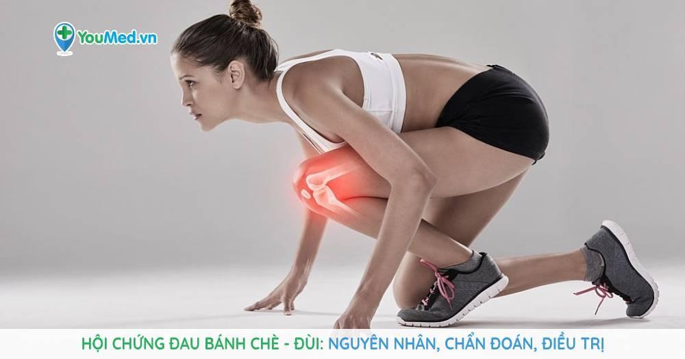 Hội chứng đau bánh chè, đùi: nguyên nhân, chẩn đoán, điều trị