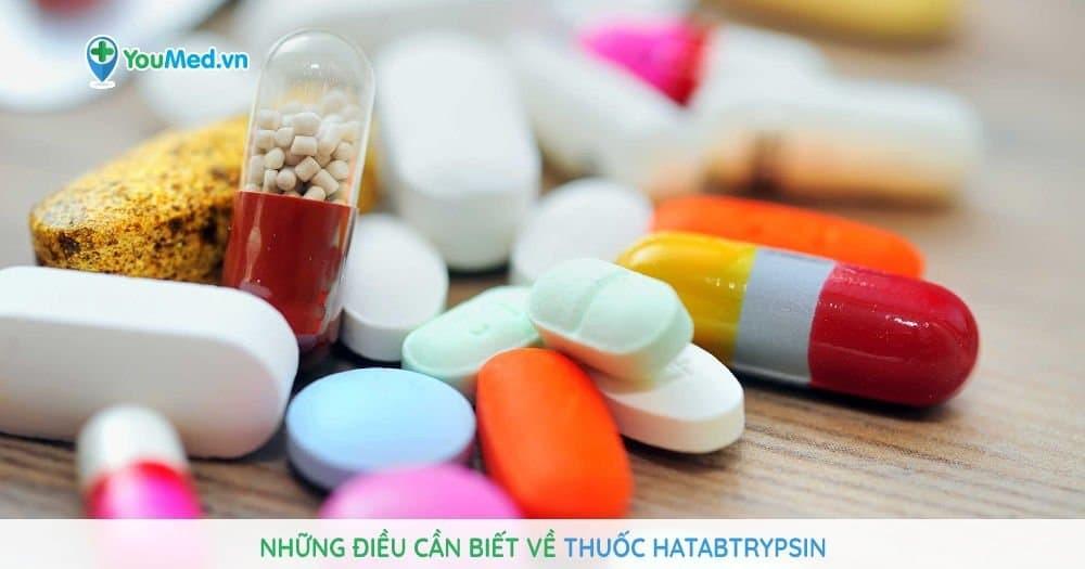 Những điều cần biết về thuốc Hatabtrypsin