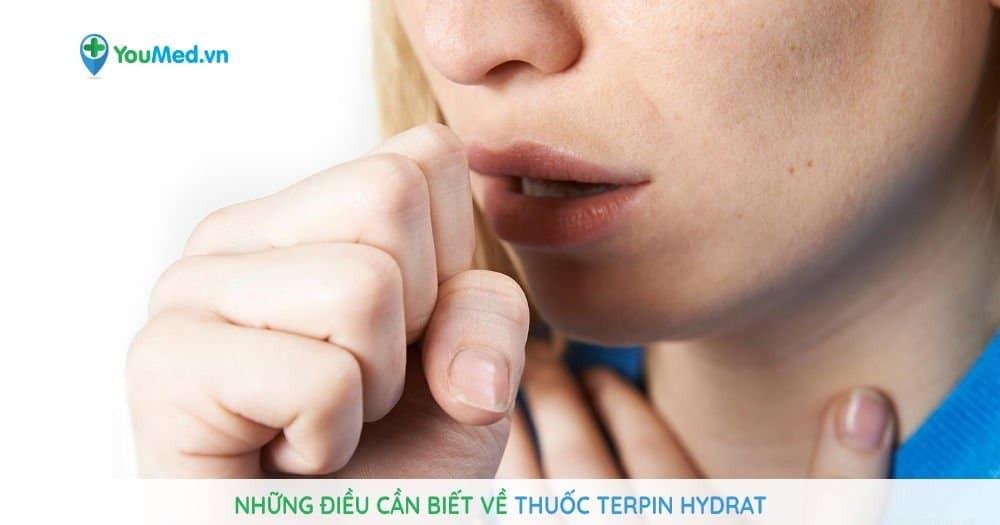 Những điều cần biết về thuốc Terpin hydrat