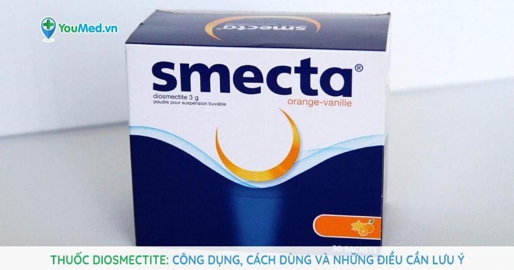 Thuốc diosmectite: Công dụng, cách dùng và những điều cần lưu ý