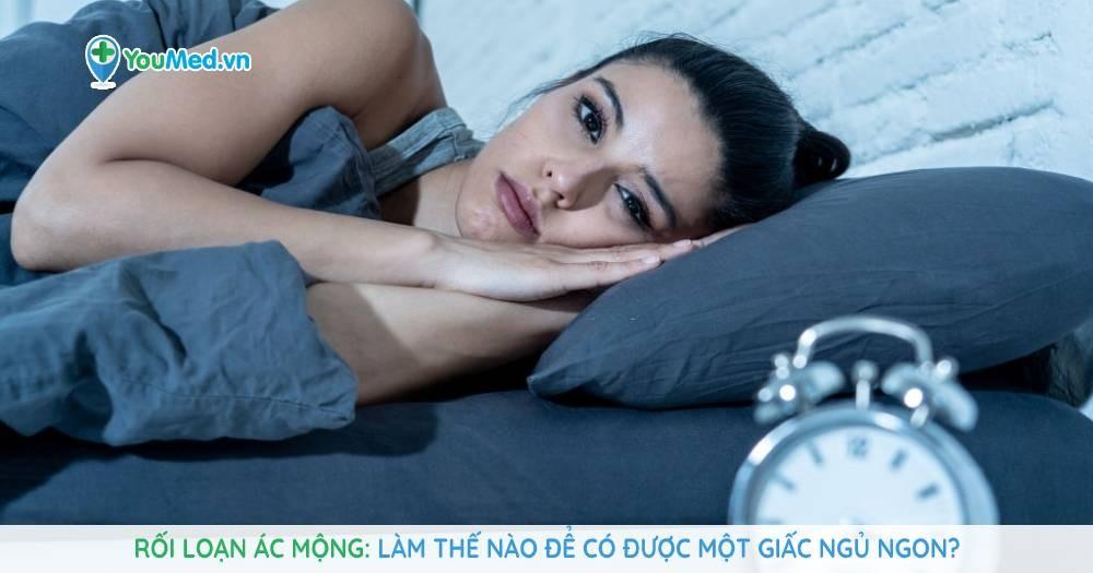 Rối loạn ác mộng: làm thế nào để có được một giấc ngủ ngon?