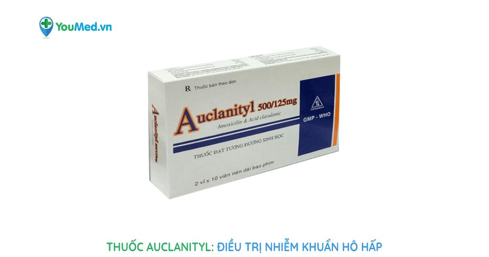 Điều trị nhiễm khuẩn hô hấp với thuốc Auclanityl
