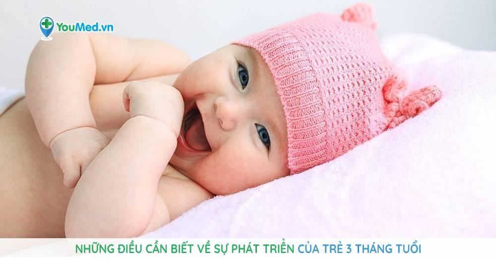 Những điều cần biết về sự phát triển của trẻ 3 tháng tuổi