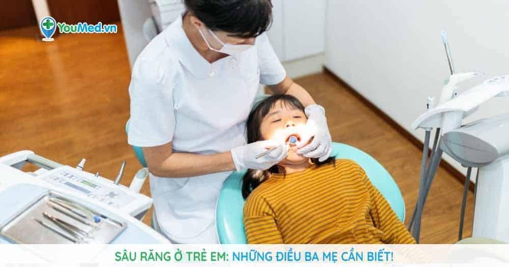Sâu răng ở trẻ em: Những điều cha mẹ nên biết!