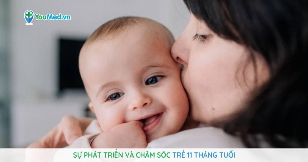 Sự phát triển và chăm sóc trẻ 11 tháng tuổi