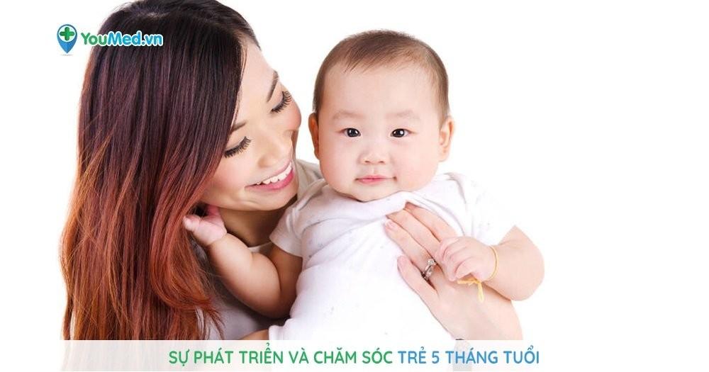 Sự phát triển và chăm sóc trẻ 5 tháng tuổi
