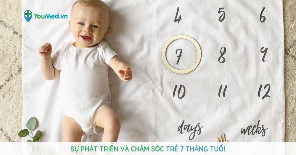 Sự phát triển và chăm sóc trẻ 7 tháng tuổi