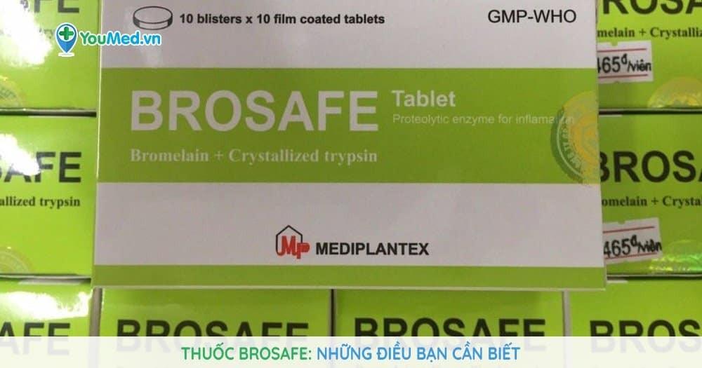 Thuốc Brosafe và những điều bạn cần biết