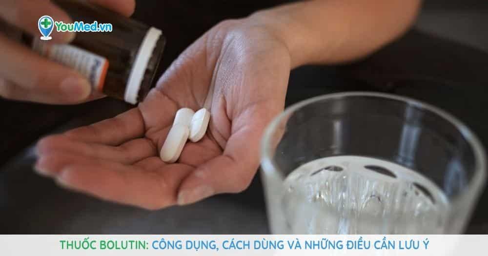 Thuốc Bolutin: Công dụng, cách dùng và những điều cần lưu ý