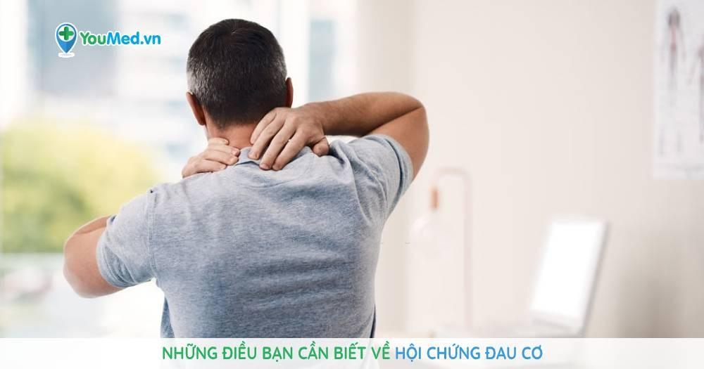 Những điều bạn cần biết về hội chứng đau cơ