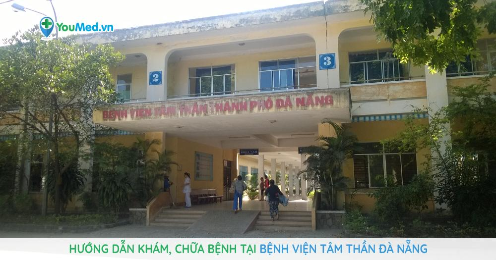 Hướng dẫn khám, chữa bệnh tại Bệnh Viện Tâm Thần Đà Nẵng
