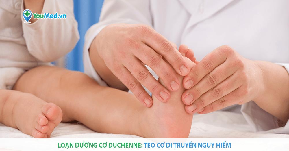 Loạn dưỡng cơ Duchenne: bệnh lý teo cơ di truyền nguy hiểm