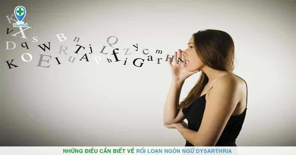 Những điều cần biết về rối loạn ngôn ngữ Dysarthria