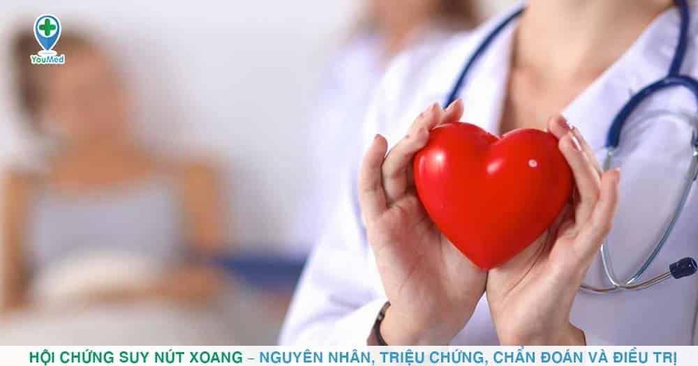Hội chứng suy nút xoang – Nguyên nhân, triệu chứng, chẩn đoán và điều trị