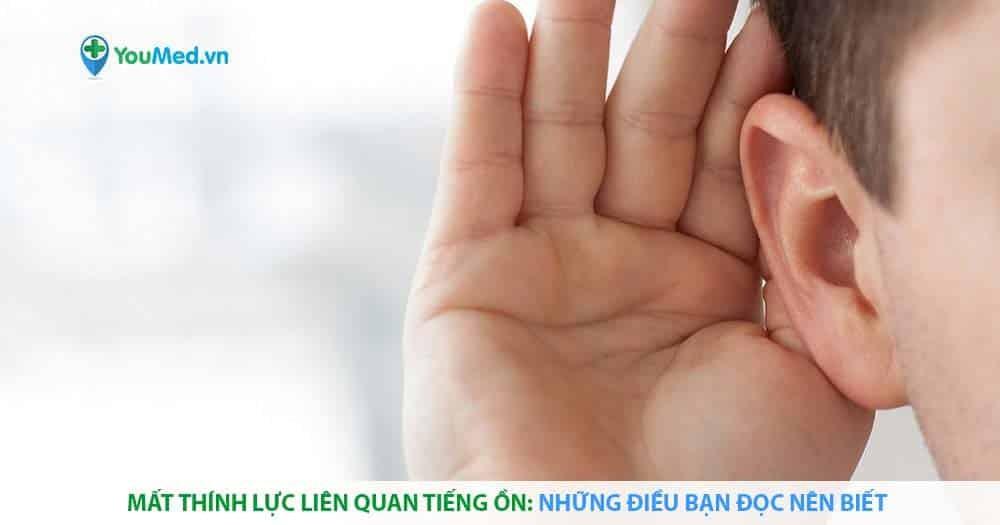 Mất thính lực liên quan tiếng ồn: Những điều bạn đọc nên biết