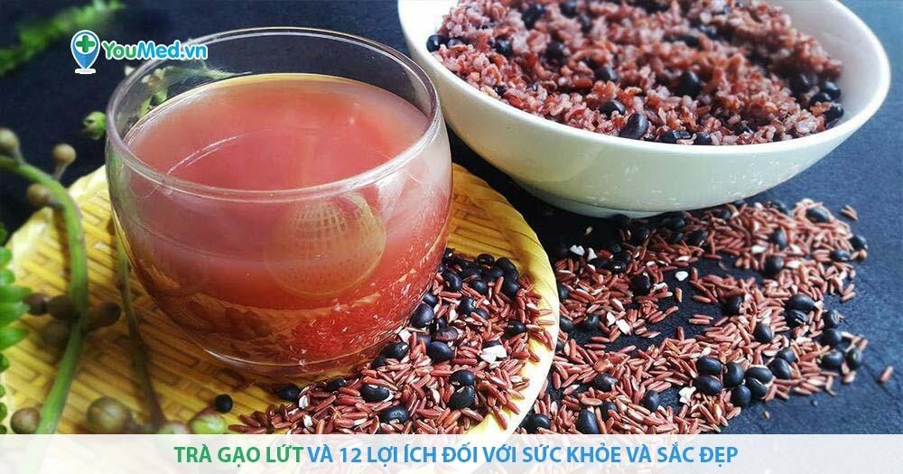 Trà gạo lứt và 12 lợi ích đối với sức khỏe và sắc đẹp