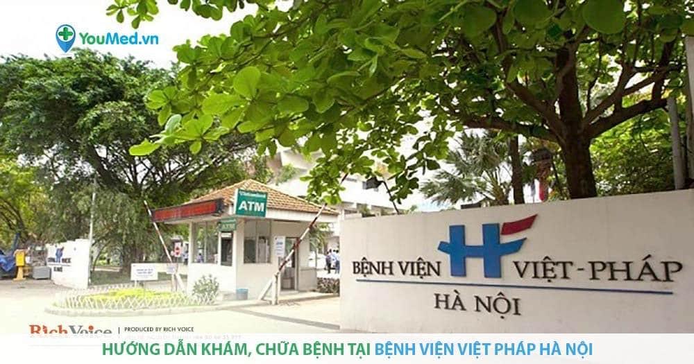 Hướng dẫn khám, chữa bệnh tại Bệnh viện Việt Pháp Hà Nội