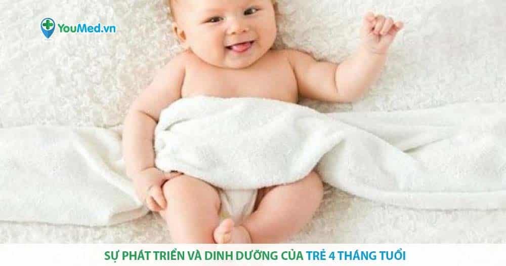 Sự phát triển và dinh dưỡng của trẻ 4 tháng tuổi