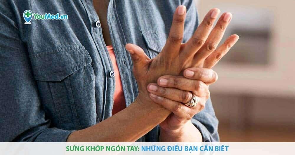 Sưng khớp ngón tay: những điều bạn cần biết