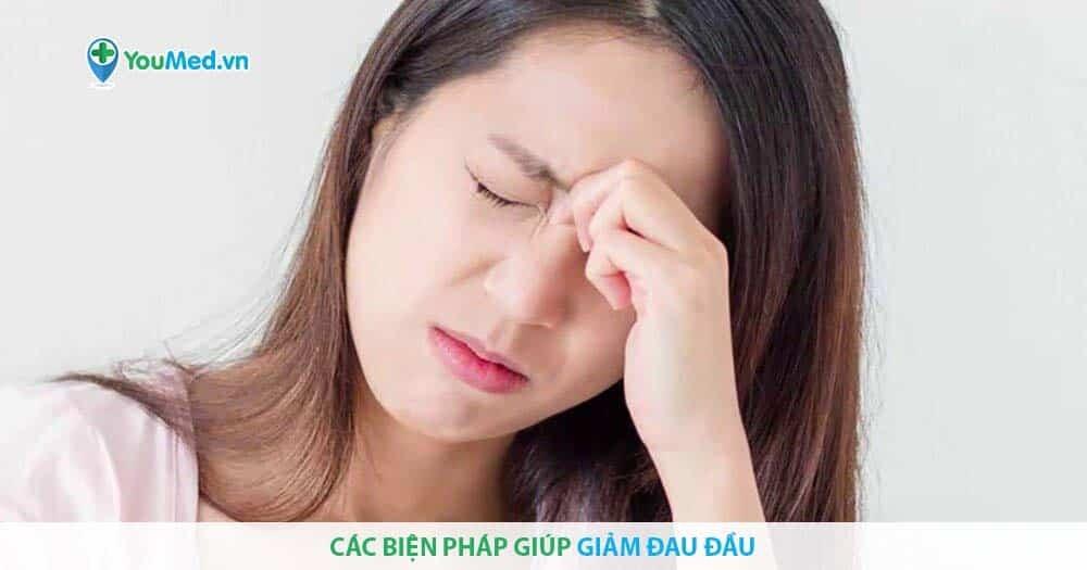 Các biện pháp giúp giảm đau đầu