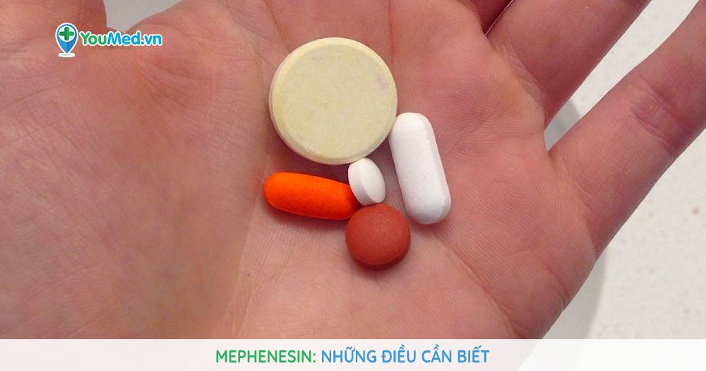 Bạn biết gì về thuốc Mephenesin?