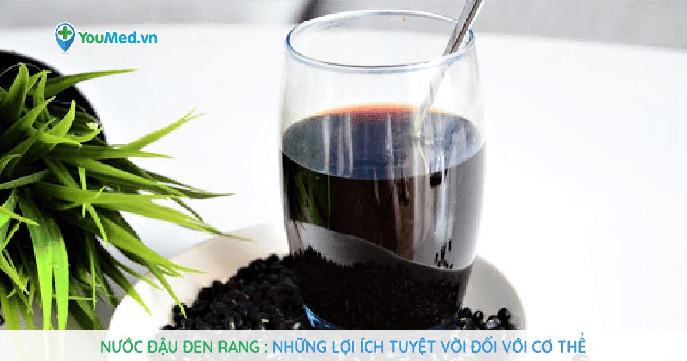 Nước đậu đen rang: công dụng đối với sức khỏe