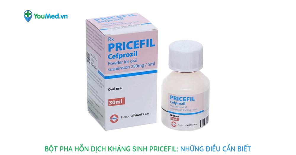 Bột pha hỗn dịch kháng sinh Pricefil: những điều cần biết
