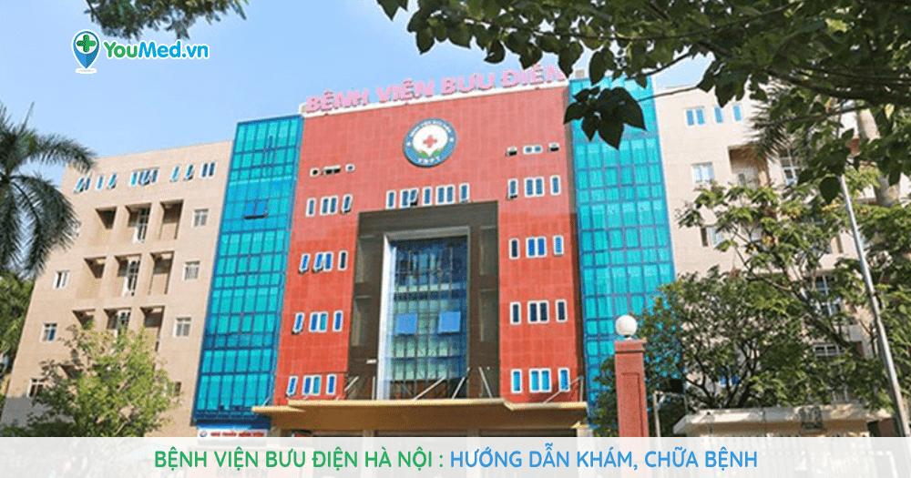 Hướng dẫn khám, chữa bệnh tại Bệnh viện Bưu Điện Hà Nội