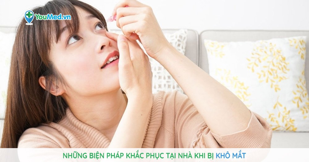Những biện pháp khắc phục tại nhà khi bị khô mắt?