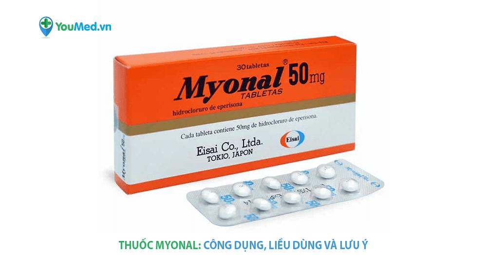Thuốc giãn cơ Myonal (eperisone): công dụng, cách dùng và lưu ý