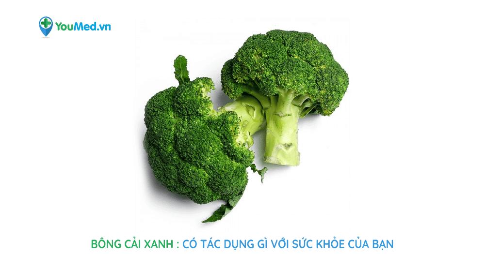 Bông cải xanh có tác dụng gì với sức khỏe của bạn
