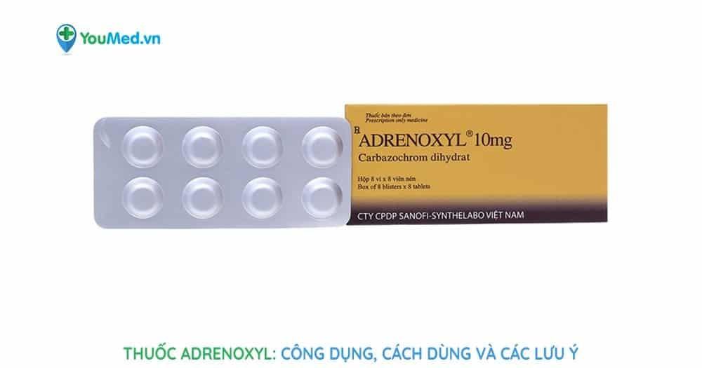Bạn biết gì về thuốc Adrenoxyl?