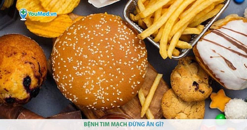 bệnh tim mạch đừng ăn gì